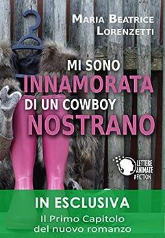 Mi sono innamorata di un cowboy nostrano di [Maria Beatrice Lorenzetti]