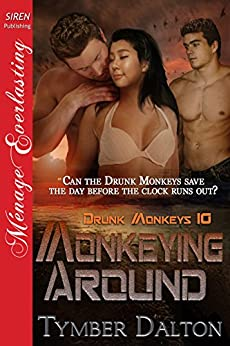 Monkeying Around [Drunk Monkeys 10] (Siren Publishing Menage Everlasting) par [Dalton, Tymber]