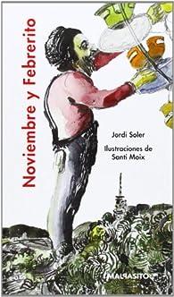 Noviembre Y Febrerito par Jordi Soler