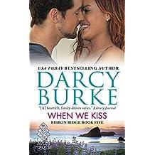 When We Kiss: Ribbon Ridge Book Five by Darcy Burke (2016-02-16)