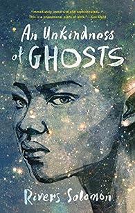An Unkindness of Ghosts par Solomon Rivers