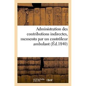 Administration des contributions indirectes, memento par un contrôleur ambulant