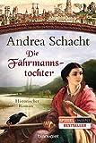Die Fährmannstochter: Historischer Roman (Myntha, die Fährmannstochter, Band 1) - Andrea Schacht