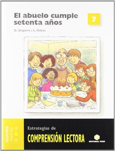 Comprensión Lectora 7.El Abuelo Cumple 70 Años - 9788430708789