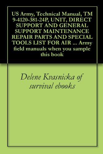 US Army, Technical Manual, TM 9-4120-381-24P, UNIT, DIRECT SUPPORT AND GENERAL SUPPORT MAINTENANCE REPAIR PARTS AND SPECIAL TOOLS LIST FOR AIR CONDITIONER, ... when you sample this book (English Edition) -