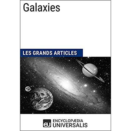 Galaxies: Les Grands Articles d'Universalis