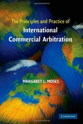 The Principles and Practice of International Commercial Arbitration by Margaret L. Moses (2011-08-12)
