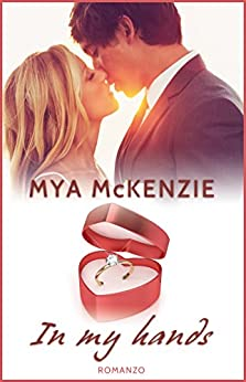 In my hands (Love Steps Series Vol. 2) di [McKenzie, Mya]