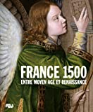 France 1500 - Entre Moyen Age et Renaissance