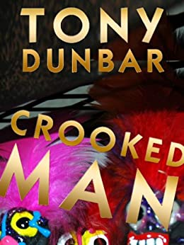 Crooked Man: A Hard-Boiled but Humorous New Orleans Mystery (Tubby Dubonnet Series #1) (The Tubby Dubonnet Series) (English Edition) di [Dunbar, Tony]
