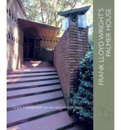 [(Frank Lloyd Wright's Palmer House )] [Author: Grant Hildebrand] [Apr-2007]