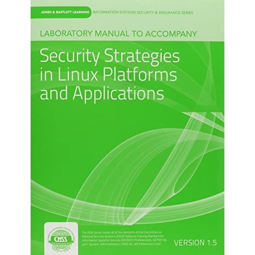 Laboratory Manual Version 1.5 Security Strategies In Linux Platforms And Applications by vLab Solutions, (2013) Paperback