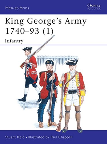 King George's Army 1740-93 (1): Infantry: Infantry Vol 1 (Men-at-Arms)