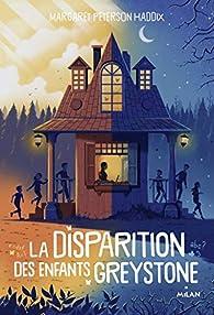 La disparition des enfants Greystone, tome 1 par Margaret Peterson Haddix