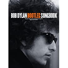 Bob Dylan: Bootleg Songbook: Songbook für Klavier, Gesang, Gitarre
