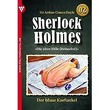 Sherlock Holmes 2 - Kriminalroman: Der blaue Karfunkel