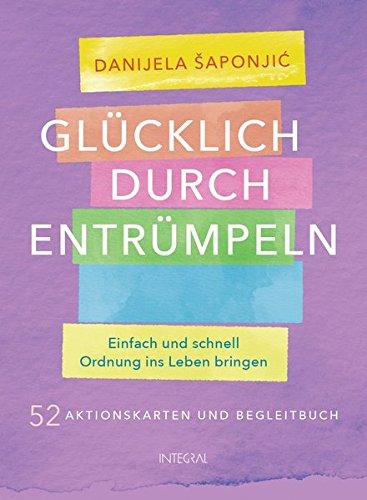 Glücklich durch Entrümpeln: Einfach und schnell Ordnung ins Leben bringen. - 52 Aktionskarten und Begleitbuch par Danijela Saponjic