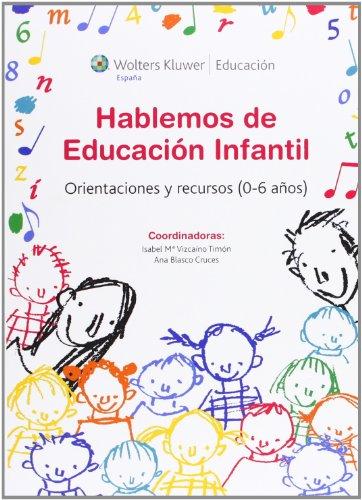Hablemos de educación infantil: Orientaciones y recursos (0-6 años) (Educacion (wolters))
