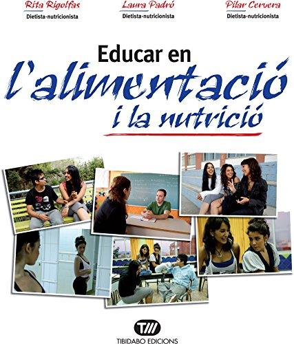 EDUCAR EN L´ALIMENTACIÓ I LA NUTRICIÓ (Catalan Edition) por Rita Rigolfas