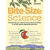 Bite-Size Science: Everything You Need to Know About Science in Small, Easily-Digestible Portions by Robert Dinwiddie (2010-03-01)