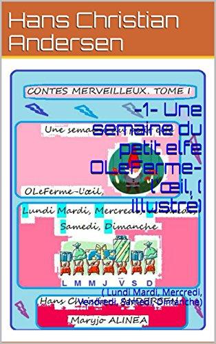 En ligne téléchargement -1-  Une semaine du petit elfe   OLeFerme-l'œil, ( Illustré): ( Lundi Mardi, Mercredi, Vendredi, Samedi, Dimanche) (CONTES MERVEILLEUX, (I2) t. 12) epub pdf