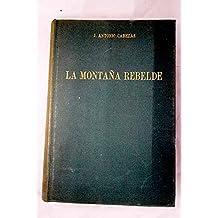 LA MONTAÑA REBELDE - Novela