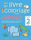 Mon 1er livre de coloriage enfant ANIMAUX - À partir de 2 ans - Cahier coloriage pour garçons & filles, 50 beaux motifs animaux, gribouillage contre ... - Apprendre à colorier pour enfants de 2 ans