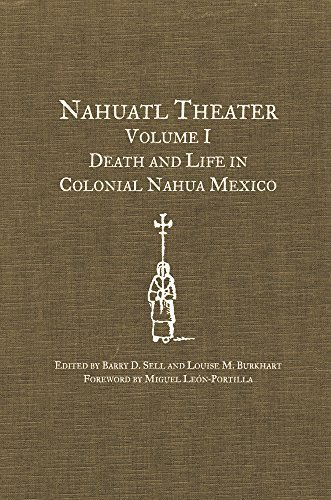 Nahuatl Theater Volume I: Death and Life in Colonial Nahua Mexico (2004-12-20)