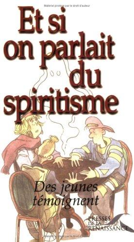 Et si on parlait du spiritisme (Des jeunes témoignent)