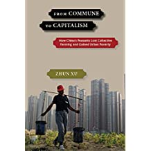 From Commune to Capitalism: How China's Peasants Lost Collective Farming and Gained Urban Poverty