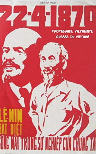 Couverture du livre PROPAGANDE VIETNAMITE: GUERRE DU VIETNAM