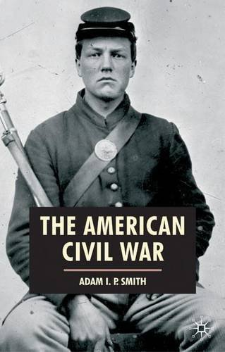 The American Civil War (American History in Depth) by Adam I. P. Smith (2007-01-25)