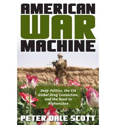 American War Machine: Deep Politics, the...