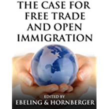 The Case for Free Trade and Open Immigration (English Edition)