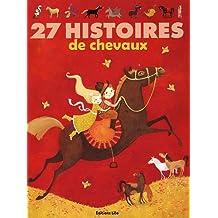 27 histoires de chevaux - De 4 à 6 ans