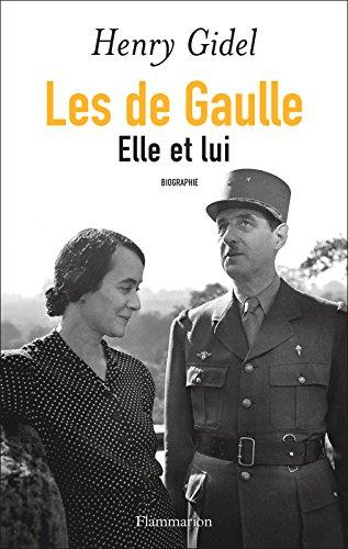 Les de Gaulle (DOCS, TEMOIGNAG) par Henry Gidel