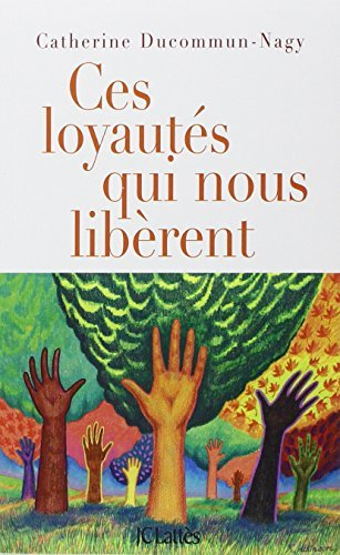 CES LOYAUT?S QUI NOUS LIB?RENT by CATHERINE DUCOMMUN-NAGY (January 19,2006)