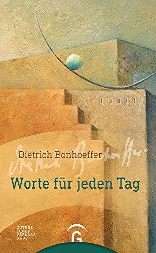 Dietrich Bonhoeffer. Worte für jeden Tag