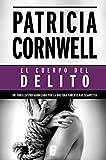 El cuerpo del delito (Doctora Kay Scarpetta 2): 2º Volumen: serie Kay Scarpetta