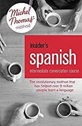 Insider's Spanish: Intermediate Conversation Course (Learn Spanish with the Michel Thomas Method): Book, Audio and Interactive Practice