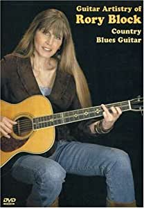 Guitar Artistry Of Rory Block: Country Blues Guitar [DVD] [2007]