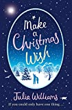 Make A Christmas Wish: A heartwarming, witty and magical festive treat
