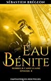Eau bénite: Horreur caniculaire – épisode 4 (Fantastiques nouvelles) (French Edition)