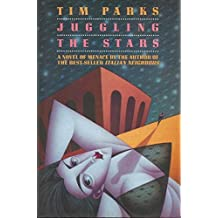 Juggling the Stars by Tim Parks (1993-03-02)