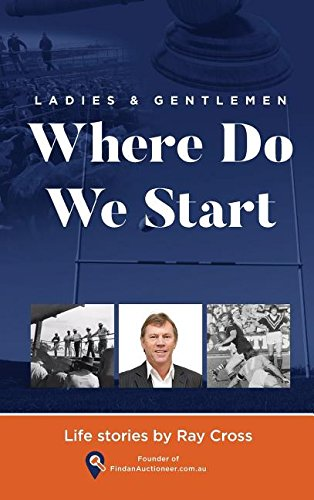 Ladies and Gentlemen - WHERE DO WE START: Life Stories por Ray Cross