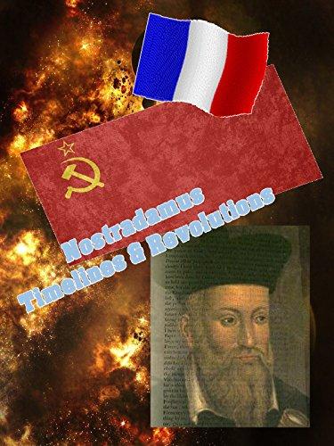 Nostradamus -Timeline & Revolutions