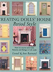 Creating Dolls' House Period Style by Lionel Barnard (2003-09-01)