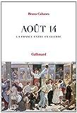 Août 14: La France entre en guerre