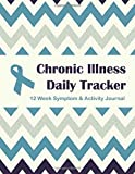 Chronic Illness Daily Tracker: 12 Week Symptom & Activity Journal - Turquoise