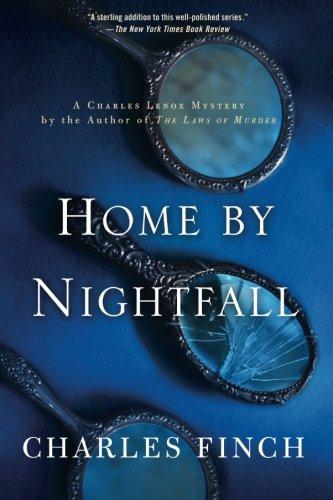 Home by Nightfall (Charles Lenox Mysteries)
